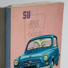 Libros: SU SEAT 600 Y 600 D - BARRERA, J.M. (TRADUCIDO POR). Lote 243874550