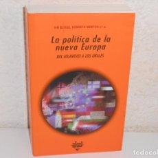 Libros: LA POLÍTICA DE LA NUEVA EUROPA: DEL ATLÁNTICO A LOS URALES , IAN BUDGE Y OTROS - AKAL. Lote 243958685