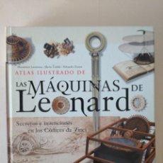 Libros: ATLAS ILUSTRADO DE LAS MAQUINAS DE LEONARDO, SECRETOS E INVENCIONES EN LOS CODICES DA VINCI, SUSAETA. Lote 244025010