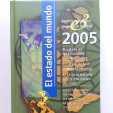 Libros: EL ESTADO DEL MUNDO - ANUARIO ECONÓMICO GEOPOLÍTICO MUNDIAL 2005 - AKAL EDICIONES. Lote 244418035