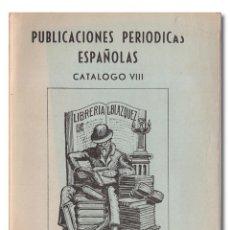 Libros: PUBLICACIONES PERIÓDICAS ESPAÑOLAS. CATÁLOGO VIII [8]. Lote 244521565