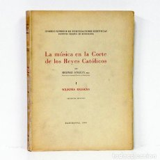 Libros: ANGLÉS (HIGINIO). LA MÚSICA EN LA CORTE DE LOS REYES CATÓLICOS, I: POLIFONÍA RELIGIOSA. Lote 244521590