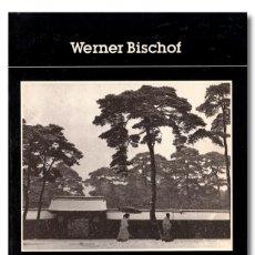 Libros: BISCHOF (WERNER). WERNER BISCHOF. FOTOGRAFÍAS 1932-1954. Lote 244521595