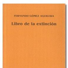Libros: GÓMEZ AGUILERA (FERNANDO). LIBRO DE LA EXTINCIÓN [CON DEDICATORIA AUTÓGRAFA]. Lote 244521615