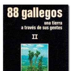 Libros: SOTELO BLANCO (OLEGARIO). 88 GALLEGOS. UNA TIERRA A TRAVÉS DE SUS GENTES. II [2]. Lote 244521645