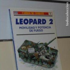 Libros: CARROS DE COMBATE 1 LEOPARD 2 MOVILIDAD Y POTENCIA DE FUEGO - OSPREY MILITARY. Lote 244537345