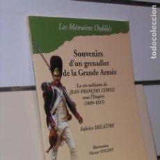 Libros: LES MEMOIRES OUBLIES 1 SOUVENIRS D'UN GRENADIER DE LA GRANDE ARMEE - HISTORIC'ONE EDITIONS OFERTA. Lote 244538580