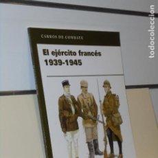 Libros: CARROS DE COMBATE EL EJERCITO FRANCES 1939-1945 - OSPREY OFERTA. Lote 244539570