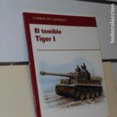 Libros: CARROS DE COMBATE EL TEMIBLE TIGER I - OSPREY PUBLISHING OFERTA. Lote 244539745