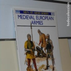 Libros: MEN AT ARMS SERIES 50 MEDIEVAL EUROPEAN ARMIES - OSPREY MILITARY EN INGLES. Lote 244541545