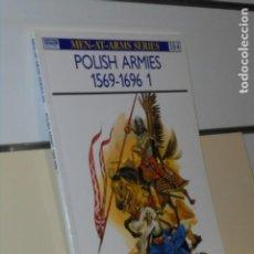 Libros: MEN AT ARMS SERIES 184 POLISH ARMIES 1569-1696 1 - OSPREY MILITARY EN INGLES. Lote 244541740