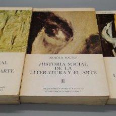 Libros: HISTORIA SOCIAL DE LA LITERATURA Y EL ARTE. ARNOLD HAUSER. VOLÚMENES I,II Y III. Lote 244545085