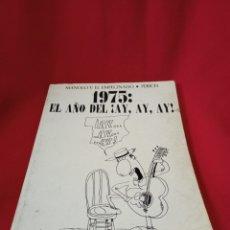 Libros: LIBRO 1975 EL AÑO DEL AY,AY,AY. Lote 244546745