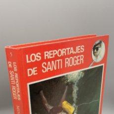 Libros: LOS REPORTAJES DE SANTI ROGER: MISTERIO DEL PUEBLO SUMERGIDO - LAMBLIN, PIERRE. Lote 244548560
