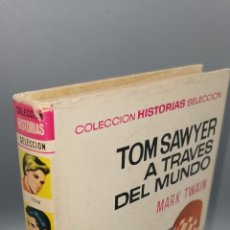Libros: TOM SAWYER A TRAVES DEL MUNDO. COLECCIÓN HISTORIAS SELECCIÓN / MARK TWAIN. Lote 244550475