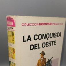 Libros: LA CONQUISTA DEL OESTE. COLECCIÓN HISTORIAS SELECCIÓN. SERIE GRANDES AVENTURAS 8. BRUGUERA. LIBRO. Lote 244553415