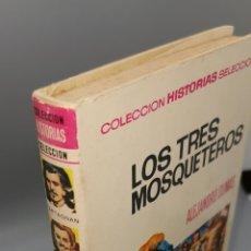 Libros: LOS TRES MOSQUETEROS ALEJANDRO DUMAS COLECCIÓN HISTORIAS SELECCIÓN BRUGUERA NÚMERO 6. Lote 244553870