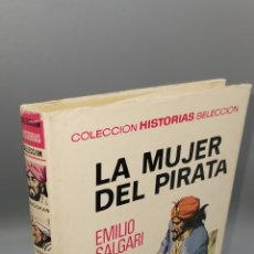 Libros: A MUJER DEL PIRATA. EMILIO SALGARI. COLECCION HISTORIAS SELECCION Nº 2. EDITORIAL BRUGUERA.. Lote 244553990