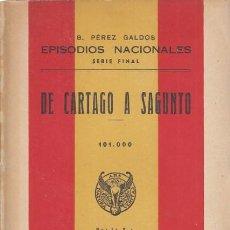Libros: EPISODIOS NACIONALES. SERIE FINAL. DE CARTAGO A SAGUNTO - PÉREZ GALDÓS, BENITO. Lote 244560820