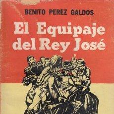 Libros: EPISODIOS NACIONALES 11. EL EQUIPAJE DEL REY JOSÉ - PÉREZ GALDÓS, BENITO. Lote 244560860