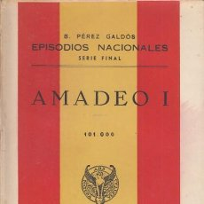 Libros: EPISODIOS NACIONALES. SERIE FINAL. AMADEO I - PÉREZ GALDÓS, BENITO. Lote 244560880