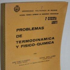 Libros: PROBLEMAS DE TERMODINÁMICA Y FÍSICO-QUÍMICA - TURET CLAPAROLS, JOSÉ & REINA GÓMEZ, MANUEL. Lote 244575425