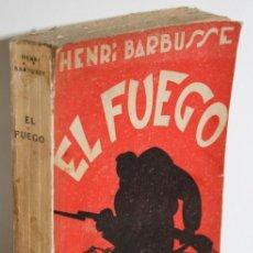Libros: EL FUEGO (DIARIO DE UNA ESCUADRA) - BARBUSSE, HENRI. Lote 244575435