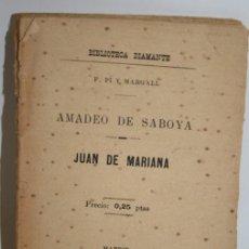 Libros: AMADEO DE SABOYA. JUAN DE MARIANA - PI Y MARGALL, FRANCISCO. Lote 244575490