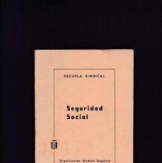 Libros: SEGURIDAD SOCIAL - ESCUELA SINDICAL 1964. Lote 244615880