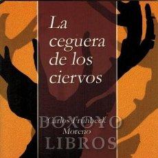 Libros: FRÜHBECK MORENO, CARLOS. LA CEGUERA DE LOS CIERVOS. IX PREMIO NACIONAL DE RELATOS CANALETA. Lote 244688290