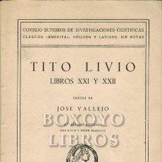 Libros: LIVIO, TITO. LIBROS XXI Y XII. EDICIÓN DE JOSÉ VALLEJO. 2ª EDICIÓN REVISADA (CON MAPAS Y OTROS GRABA. Lote 244688310