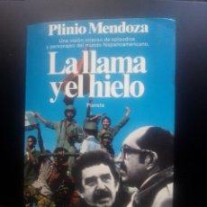 Libros: LA LLAMA Y EL HIELO PLINIO MENDOZA. Lote 244704765