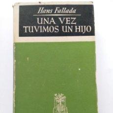 Libros: UNA VEZ TUVIMOS UN HIJO - HANS FALLADA - JOSÉ JANÉS EDITOR. Lote 244705025
