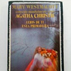 Libros: AGATHA CHRISTIE - LEJOS DE TI ESTA PRIMAVERA - LUIS DE CARALT EDITOR. Lote 244705240