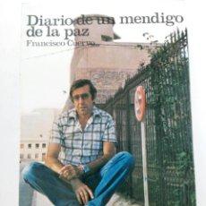 Libros: DIARIO DE UN MENDIGO DE LA PAZ - FRANCISCO CUERVO - BANCAL. Lote 244705785