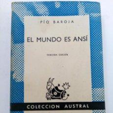 Libros: EL MUNDO ES ANSÍ - PIO BAROJA - COLECCIÓN AUSTRAL Nº 331 - ESPASA CALPE. Lote 244706000
