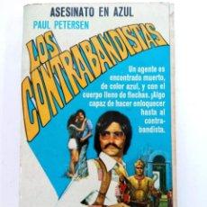 Libros: ASESINATO EN AZUL - PAUL PETERSEN - COLECCIÓN LOS CONTRABANDISTAS - EDICIONES AURA. Lote 244709785