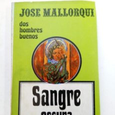 Libros: SANGRE OSCURA - JOSÉ MALLORQUÍ - DOS HOMBRES BUENOS Nº 48 - EDICIONES FAVENCIA. Lote 244710225