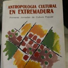 Libros: ANTROPOLOGÍA SOCIAL EN EXTREMADURA. PRIMERAS JORNADAS DE CULTURA POPULAR (1989). Lote 244713385