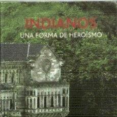 Libros: INDIANOS (UNA FORMA DE HEROÍSMO) - MELERO, LUIS NUEVO. Lote 244713495