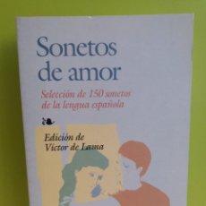 Libros: SONETOS DE AMOR // SELECCIÓN DE 150 SONETOS DE LA LENGUA ESPAÑOLA // EDAF - VICTOR DE LAMA. Lote 244787210