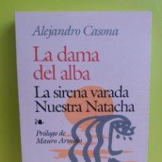 Libros: LA DAMA DEL ALBA ; LA SIRENA VARADA ; NUESTRA NATACHA - ED. EDAF -. Lote 244787410