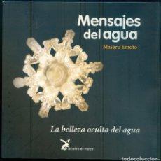 Libros: NUMULITE L0808 MENSAJES DEL AGUA MASARU EMOTO LA BELLEZA OCULTA DEL AGUA LA LIEBRE DE MARZO. Lote 244787415