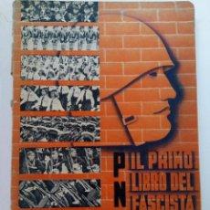Libros: P.N.F. IL PRIMO LIBRO DEL FASCISTA - IN ROMA NELL'ANNO XVII. Lote 244812965