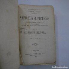 Libros: NAPOLÉON EL PEQUEÑO / LOS CALABOZOS DEL PAPA - VICTOR HUGO - VERSIÓN ESPAÑOLA DE F. J. M. N. - 1870. Lote 245054225