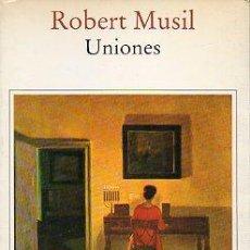 Libros: UNIONES TRADUCCIÓN Y SELECCIÓN DE PEDRO MADRIGAL - MUSIL,ROBERT. Lote 245133255