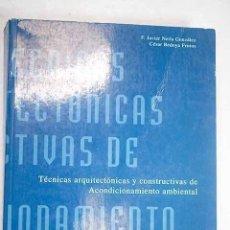 Libros: TÉCNICAS ARQUITECTÓNICAS Y CONSTRUCTIVAS DE ACONDICIONAMIENTO AMBIENTAL, 1. Lote 245160255
