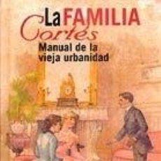 Libros: LA FAMILIA CORTÉS - LUIS CARANDELL. Lote 245203485