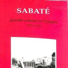 Libros: SABATÉ - GUÉRRILLA URBAINE EN ESPAGNE ( 1945-1960) - IDIOMA FRANCÉS. Lote 245447550