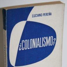 Libros: ¿COLONIALISMO? - PEREÑA, LUCIANO. Lote 245457610